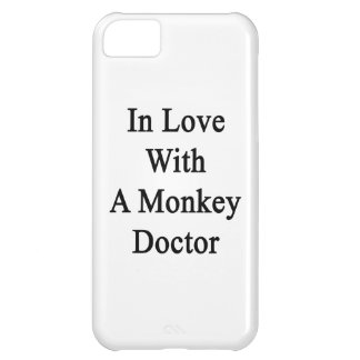 In Love With A Monkey Doctor iPhone 5C Case