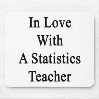 In Love With A Statistics Teacher Mouse Pad