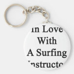 In Love With A Surfing Instructor Keychains
