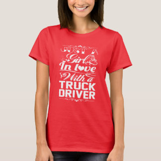 In love with a Truckdriver T-Shirt