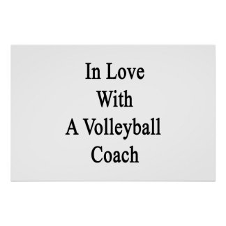 In Love With A Volleyball Coach Print
