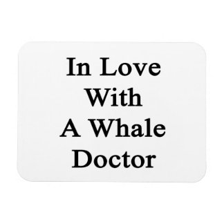 In Love With A Whale Doctor Flexible Magnet