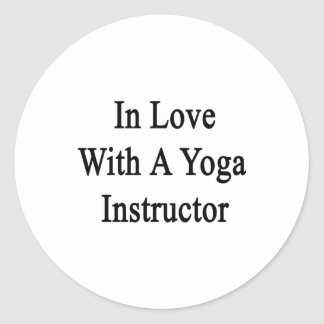 In Love With A Yoga Instructor Round Stickers