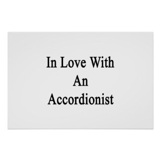 In Love With An Accordionist Print