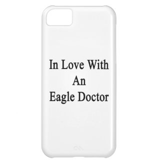 In Love With An Eagle Doctor iPhone 5C Cases