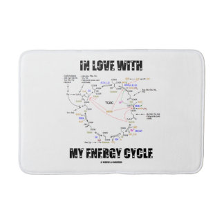 In Love With My Energy Cycle Krebs Cycle Humor Bath Mat