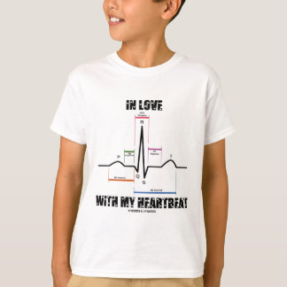 In Love With My Heartbeat (Electrocardiogram) T Shirts