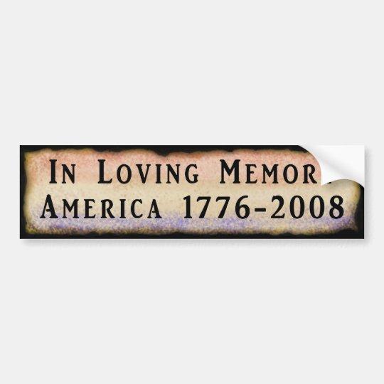 In Loving Memory America 1776 - 2008 Bumper
