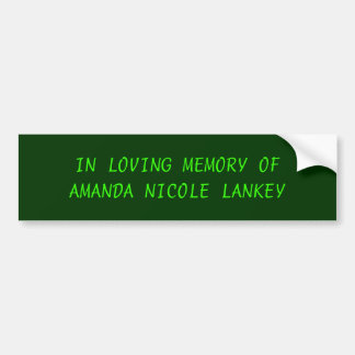 IN LOVING MEMORY OF AMANDA NICOLE LANKEY BUMPER STICKER