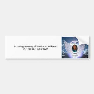 In Loving memory of Sherita M. Williams10/... Bumper Sticker