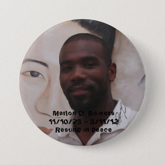 In Memory of Marlon D. Bowers 7.5 Cm Round Badge
