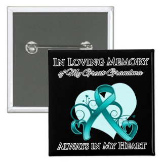 In Memory of My Great-Grandma - Ovarian Cancer Pinback Buttons