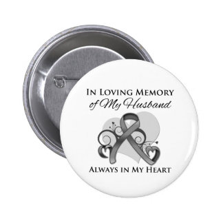 In Memory of My Husband - Brain Cancer Pinback Buttons