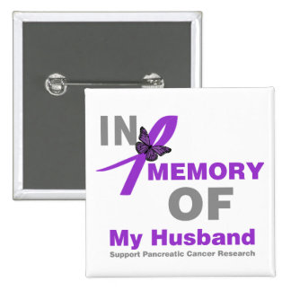 In Memory of My Husband Pancreatic Cancer 15 Cm Square Badge