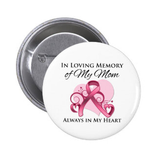 In Memory of My Mom - Breast Cancer Pinback Buttons