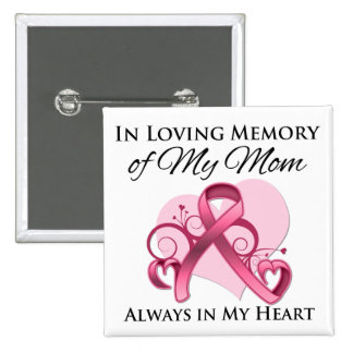 In Memory of My Mom - Breast Cancer Buttons