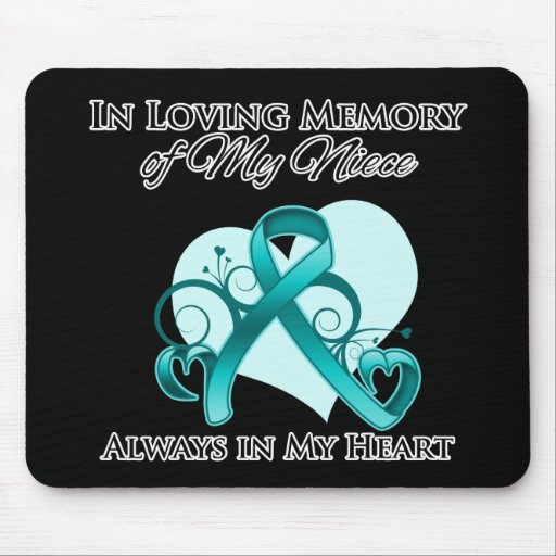 In Memory of My Niece - Ovarian Cancer Mouse Pads