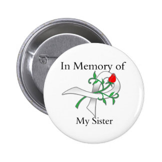 In Memory of My Sister - Lung Cancer 6 Cm Round Badge