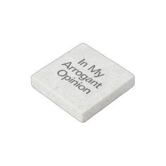 In My Arrogant Opinion Stone Magnet