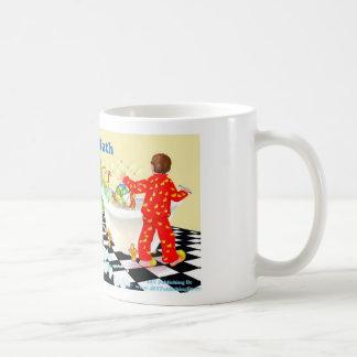 In my Bath, I'll Be Back Coffee Mug