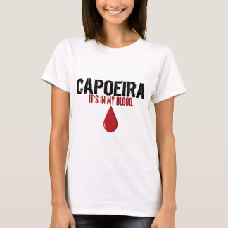 In My Blood CAPOEIRA T-Shirt
