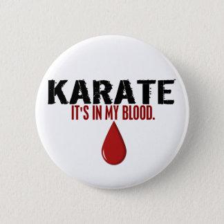 In My Blood KARATE 6 Cm Round Badge
