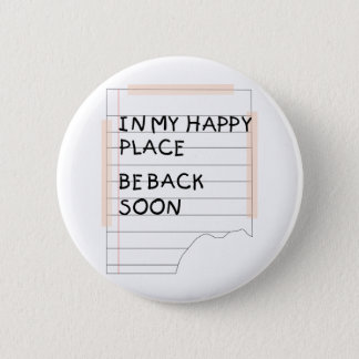 In My Happy Place - Funny Note 6 Cm Round Badge