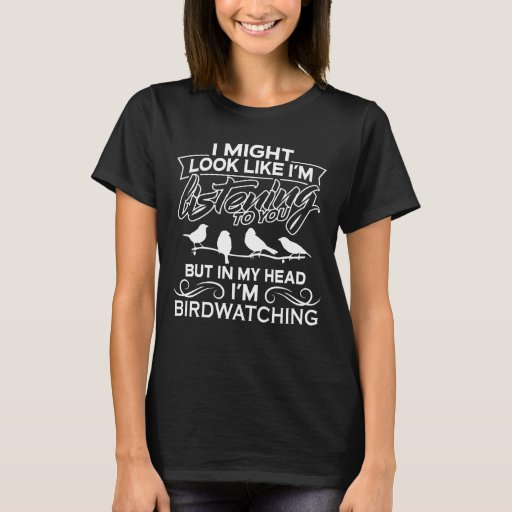 Image of In My Head I'm Birdwatching T-shirt
