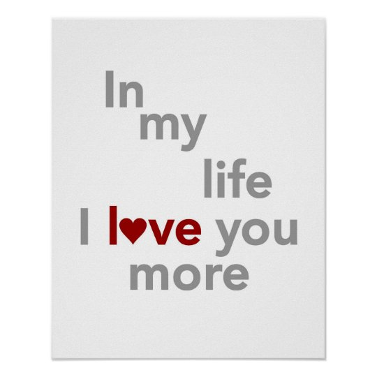 In my life I love you more print