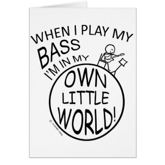 In My Own Little World Bass Card