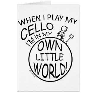 In My Own Little World Cello Card