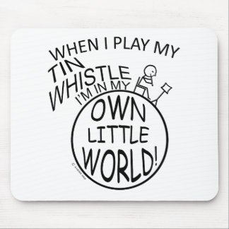 In My Own Little World Tin Whistle Mouse Pad