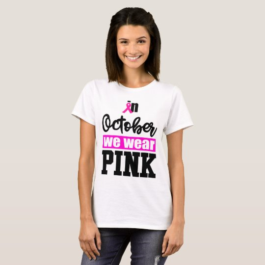 in october we wear pink T-Shirt