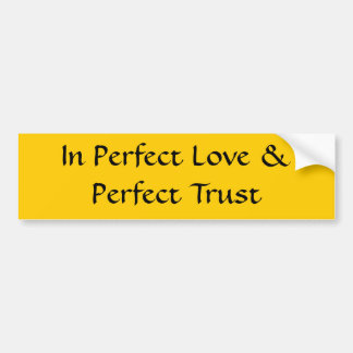 In Perfect Love Bumper Sticker