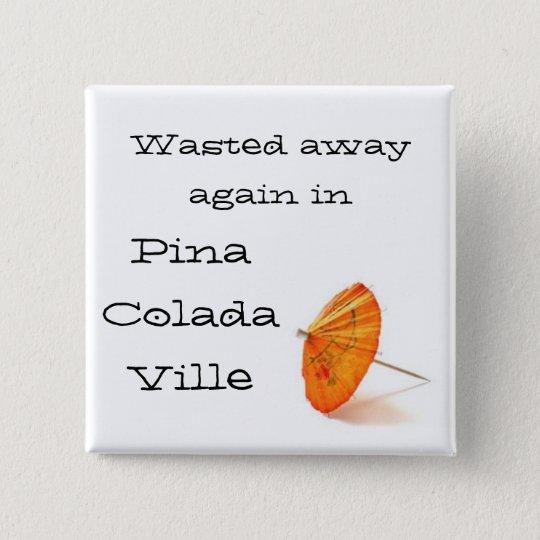 In Pina Colada Ville 15 Cm Square Badge