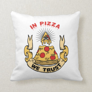 In Pizza We Trust Cushion