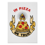 """""""In Pizza We Trust"""" Poster"""