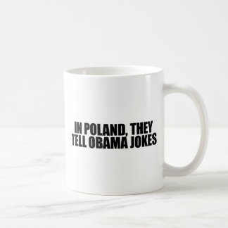 In Poland, they tell Obama jokes Basic White Mug