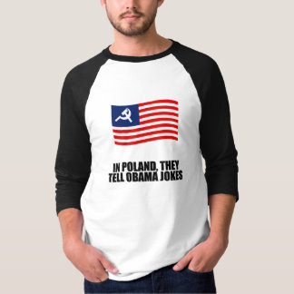In Poland, they tell Obama jokes T-Shirt