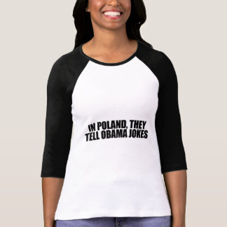 In Poland, they tell Obama jokes T-shirts