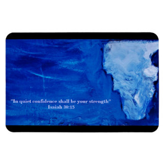 """""""In quiet confidence shall be your strength"""" Magnet"""
