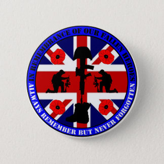 In Remembrance OF our fall UK Heroes 6 Cm Round Badge