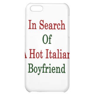 In Search Of A Hot Italian Boyfriend Case For iPhone 5C