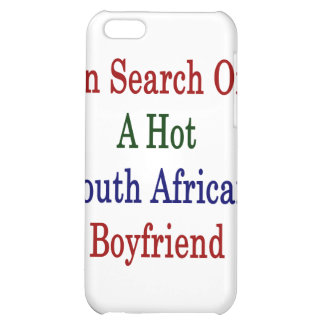 In Search Of A Hot South African Boyfriend Case For iPhone 5C