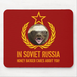 In Soviet Russia Honey Badger Cares Mousepad
