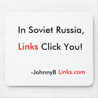 In Soviet Russia Links Click You Mouse Pad