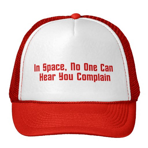 In Space, No One Can Hear You Complain Hat