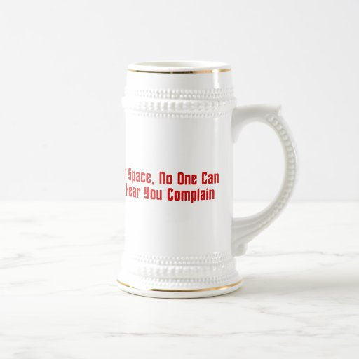 In Space, No One Can Hear You Complain Mugs