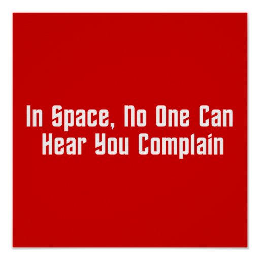 In Space, No One Can Hear You Complain Poster