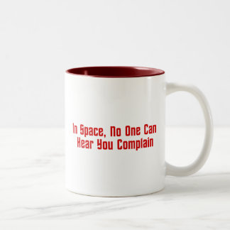 In Space, No One Can Hear You Complain Two-Tone Mug